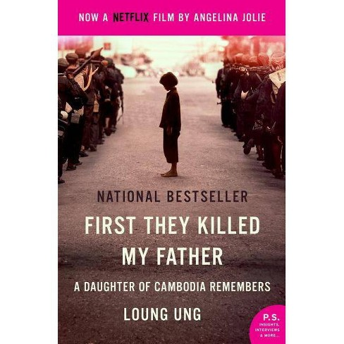 First They Killed My Father A Daughter of Cambodia Remembers