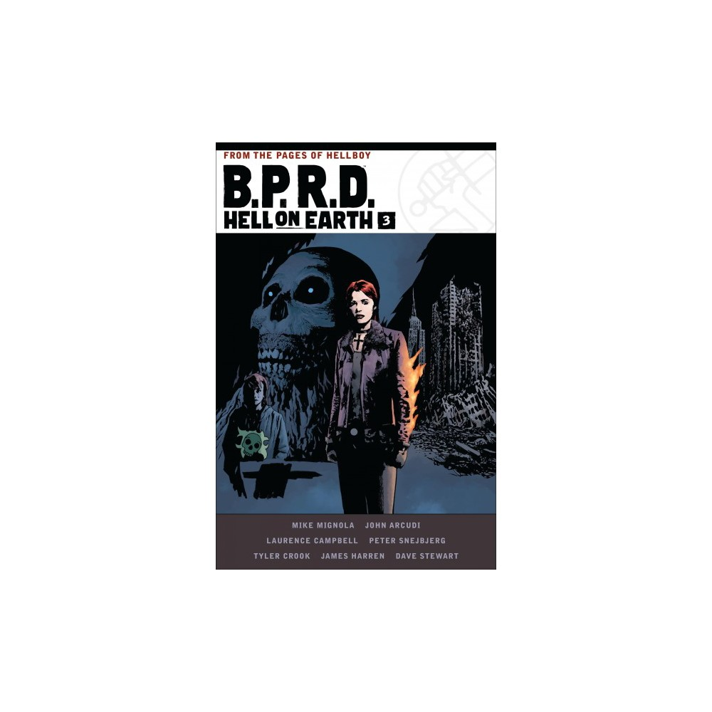 B.P.R.D. Hell on Earth 3 - by Mike Mignola & John Arcudi (Hardcover)