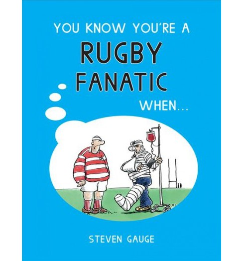 You Know You're a Rugby Fanatic When... (Revised) (Hardcover) (Steven Gauge) - image 1 of 1