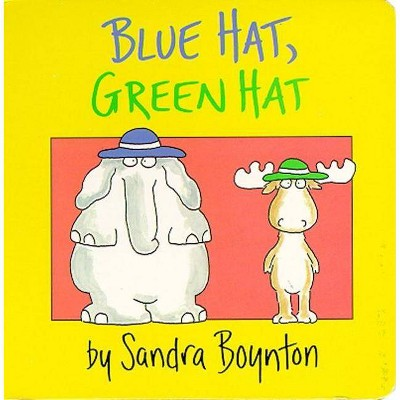 Blue Hat, Green Hat ( Boynton Board Books)by Sandra Boynton