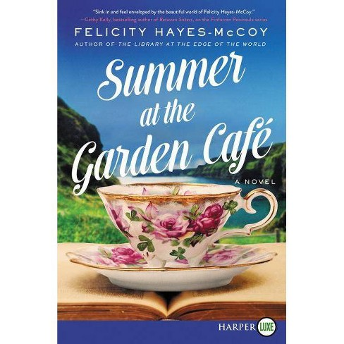 Summer at the Garden Cafe - (Finfarran Peninsula) by  Felicity Hayes-McCoy (Paperback) - image 1 of 1