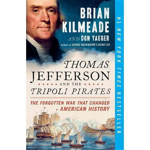 Thomas Jefferson and the Tripoli Pirates : The Forgotten War That Changed American History (Reprint) - image 1 of 1