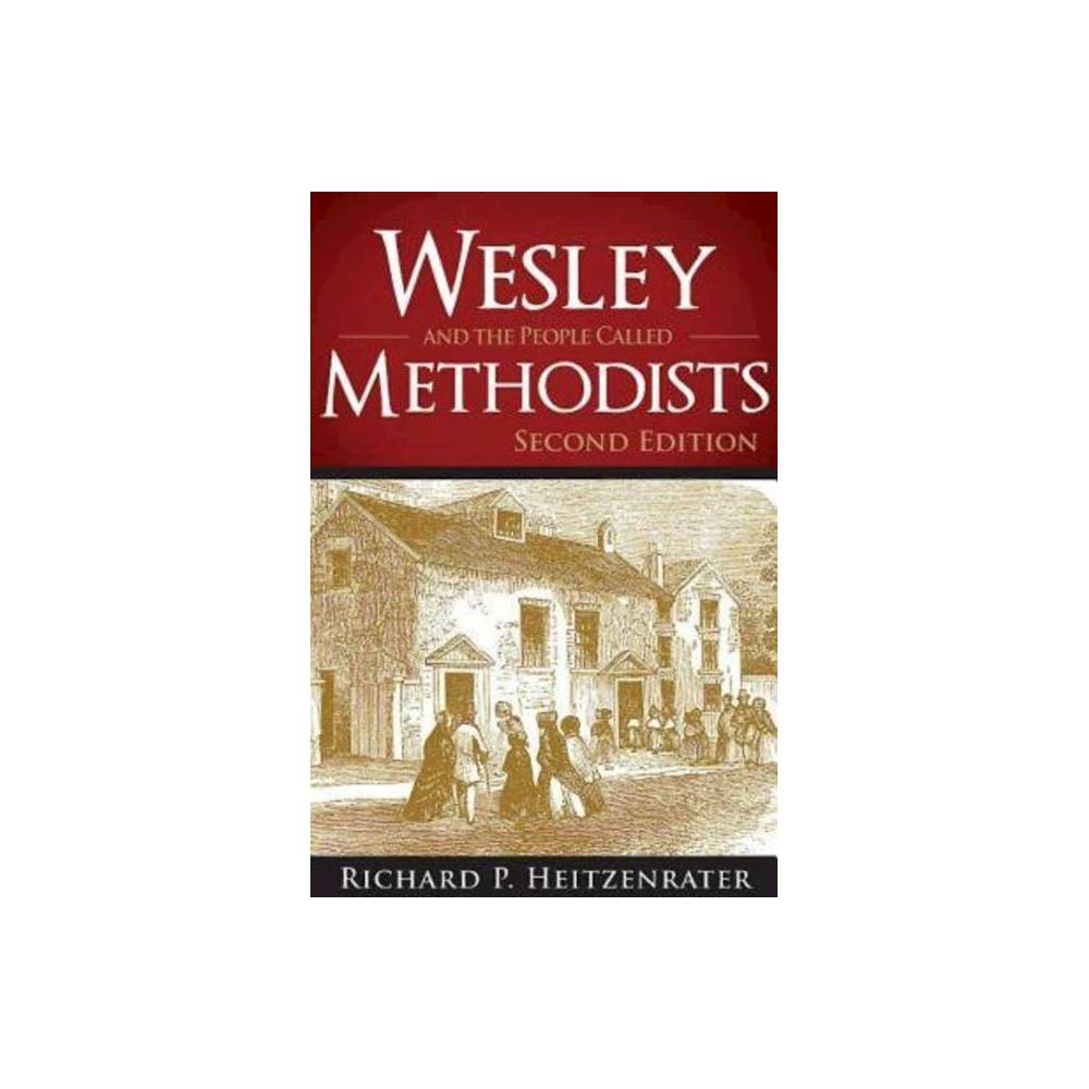 Wesley And The People Called Methodists 2nd Edition By Richard P Heitzenrater Paperback