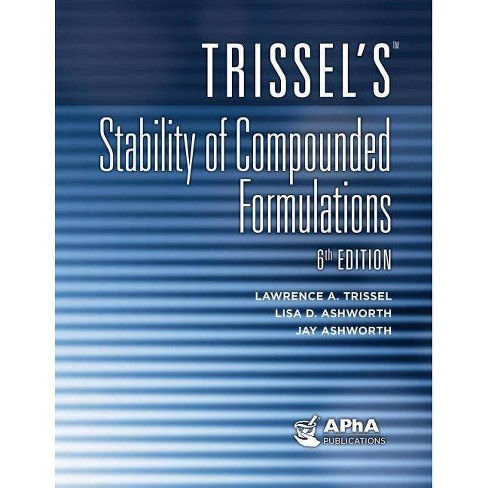 Trissel's Stability of Compounded Formulations - 6 Edition (Hardcover) - image 1 of 1