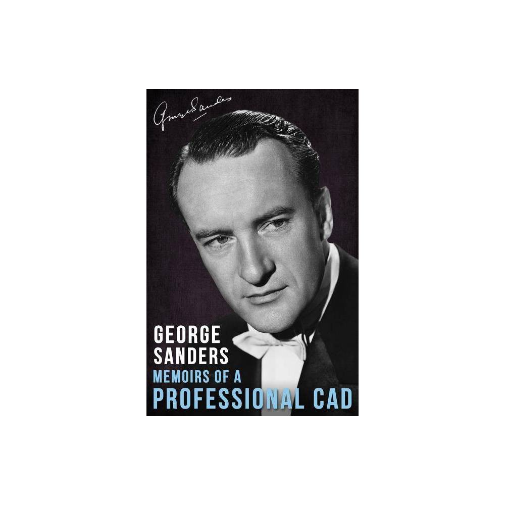 Memoirs Of A Professional Cad By George Sanders Paperback