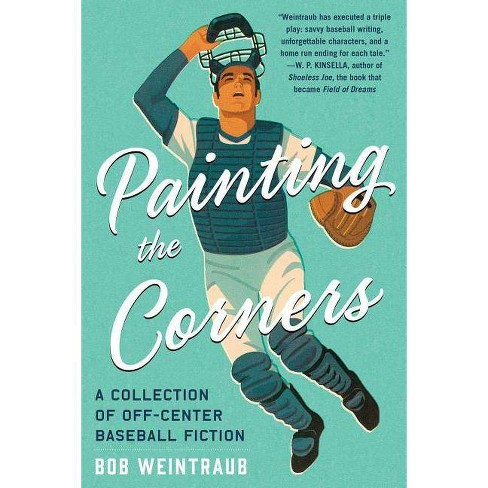 Painting the Corners - by  Bob Weintraub (Paperback) - image 1 of 1