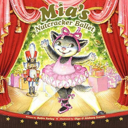 Mia's Nutcracker Ballet - (Mia (Paperback)) by  Robin Farley (Hardcover) - image 1 of 2