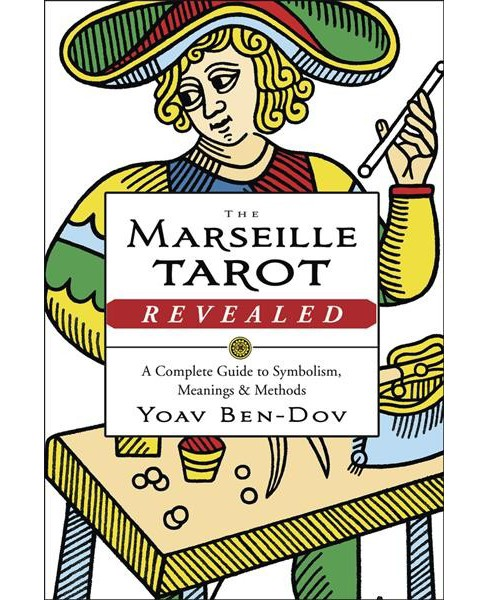Marseille Tarot Revealed : A Complete Guide to Symbolism, Meanings & Methods (Paperback) (Yoav Ben-dov) - image 1 of 1