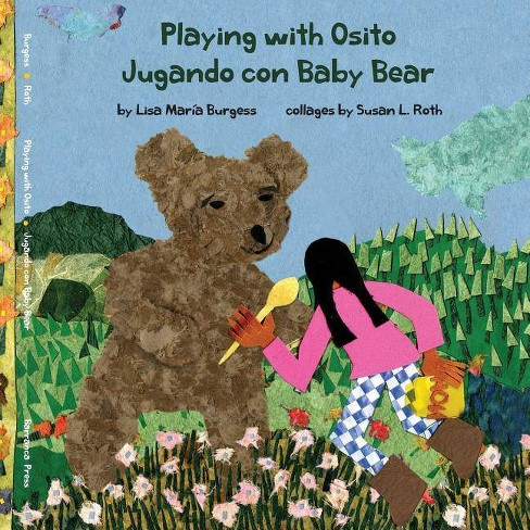 Playing with Osito - Jugando con Baby Bear - (Kids' Books from Here and There) by  Lisa Maria Burgess - image 1 of 1