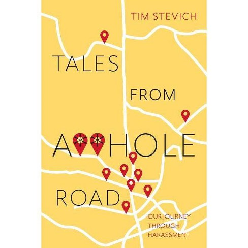 Tales From A**Hole Road - by  Tim Stevich (Paperback) - image 1 of 1