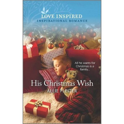 His Christmas Wish - (Wander Canyon) by  Allie Pleiter (Paperback)