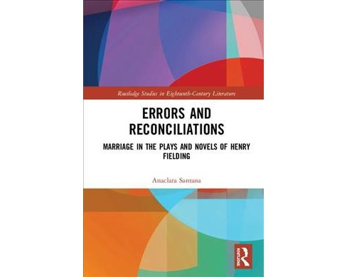 Errors and Reconciliations : Marriage in the Plays and Novels of Henry Fielding -  (Hardcover) - image 1 of 1
