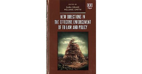 New Directions in the Effective Enforcement of EU Law and Policy (Hardcover) - image 1 of 1