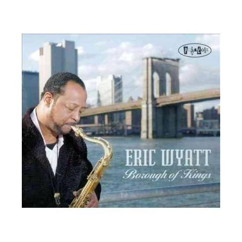 Eric Wyatt - Borough Of Kings (CD) - image 1 of 1