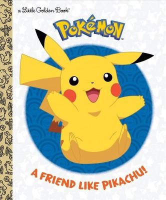 A Friend Like Pikachu! (Pokémon)- (Little Golden Book)by Rachel Chlebowski (Hardcover)