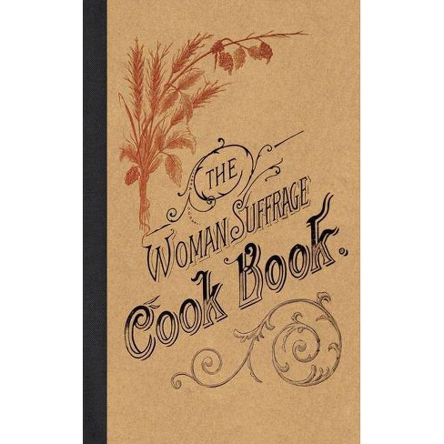 The Woman Suffrage Cook Book - (Paperback) - image 1 of 1