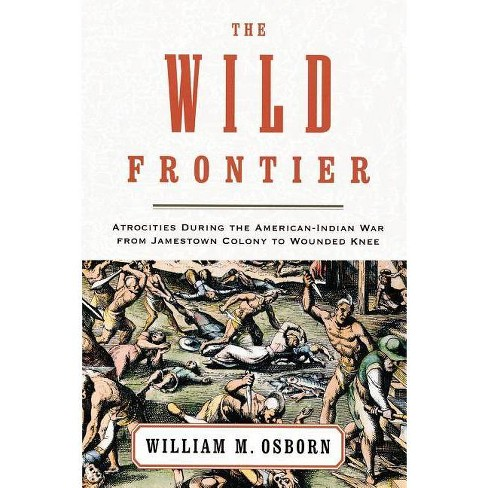 The Wild Frontier - by  William M Osborn (Paperback) - image 1 of 1