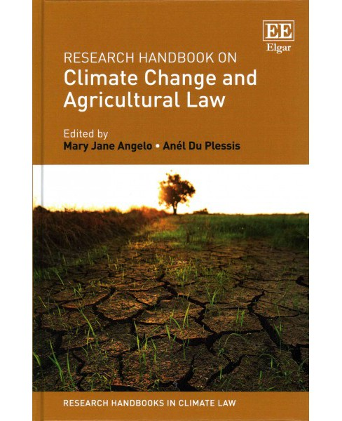 Research Handbook on Climate Change and Agricultural Law (Hardcover) (Mary Jane Angelo & Anel Du - image 1 of 1