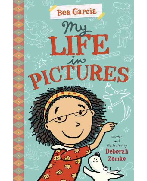My Life in Pictures -  Reprint (Bea Garcia) by Deborah Zemke (Paperback) - image 1 of 1