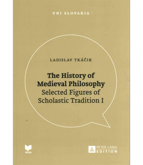 History of Medieval Philosophy : Selected Figures of Scholastic Tradition I (Paperback) (Ladislav - image 1 of 1