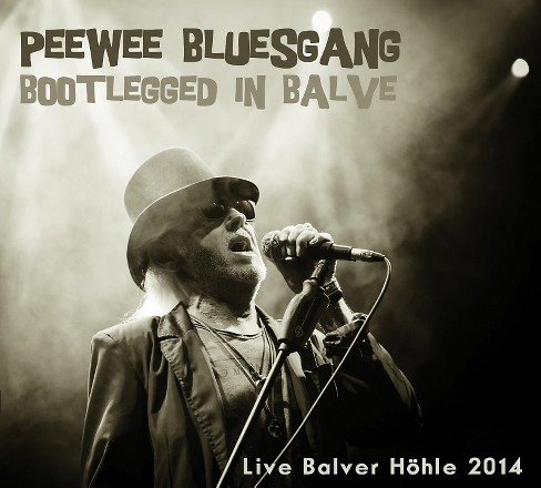 Pee wee bluesgang - Bootlegged in balve (CD) - image 1 of 1