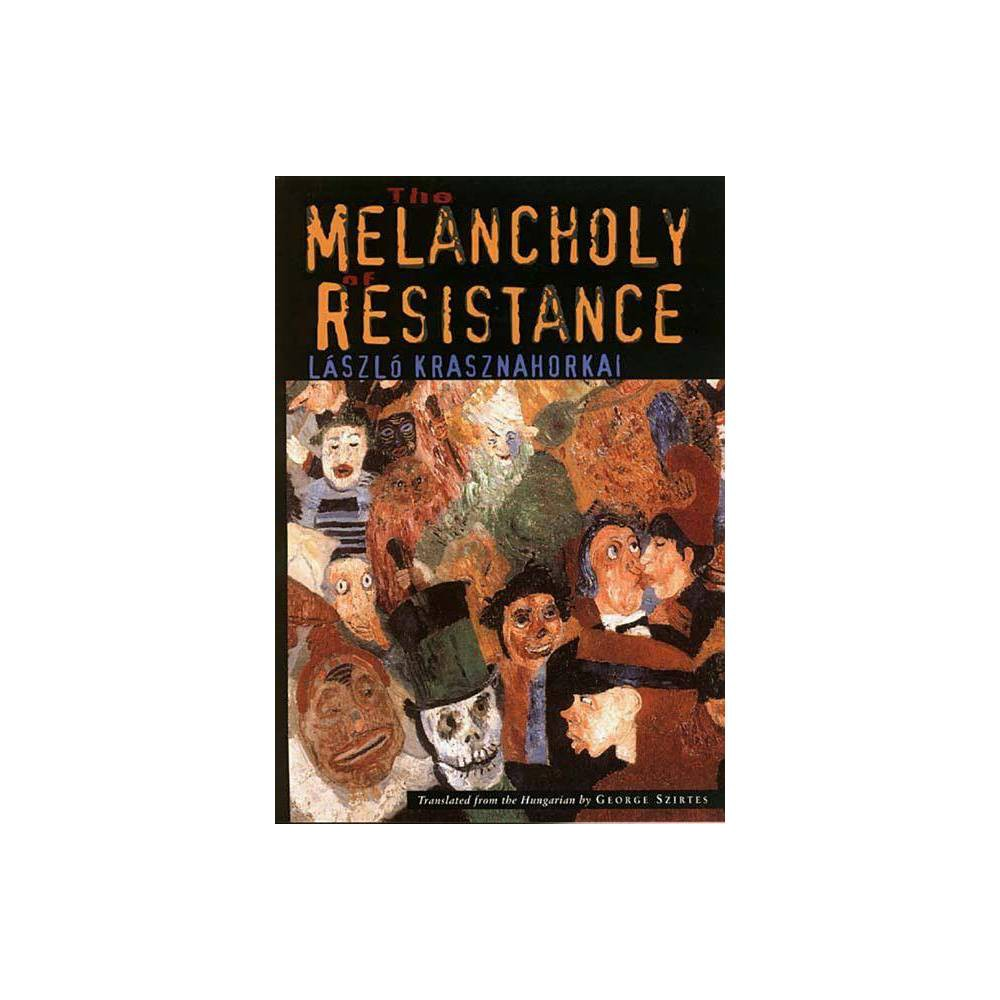 The Melancholy Of Resistance New Directions Paperbook By L Szl Krasznahorkai Paperback