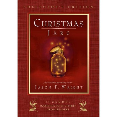 Christmas Jars Collector's Edition - by  Jason F Wright (Hardcover)