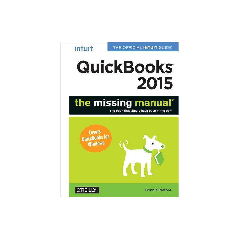 QuickBooks 2015: The Missing Manual - (Missing Manuals) by Bonnie Biafore (Paperback) Coupons