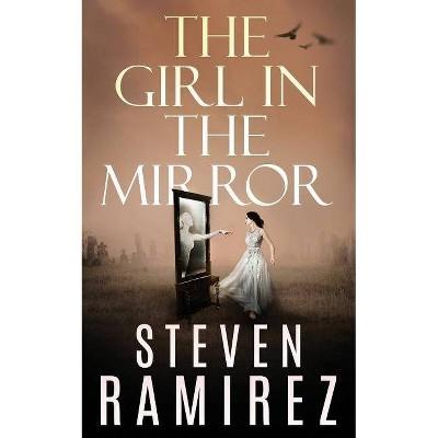 The Girl in the Mirror - (Sarah Greene Mysteries) by  Steven Ramirez (Paperback)