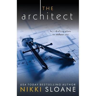 The Architect - (Nashville Neighborhood) by  Nikki Sloane (Paperback)