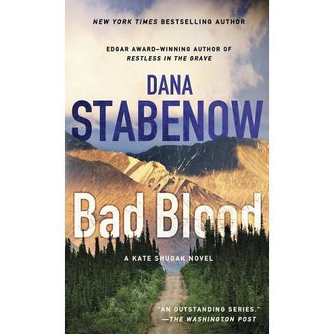 Bad Blood - (Kate Shugak Mysteries) by  Dana Stabenow (Paperback) - image 1 of 1