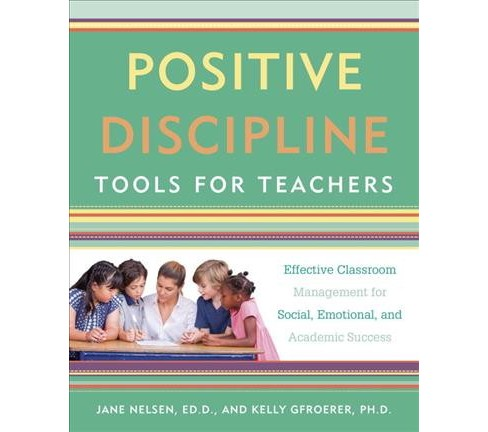 Positive Discipline Tools for Teachers : Effective Classroom Management for Social, Emotional, and - image 1 of 1