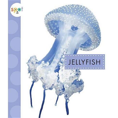 Jellyfish - (Spot Ocean Animals)by  Mari C Schuh (Paperback) - image 1 of 1