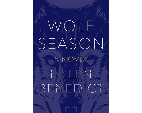 Wolf Season -  by Helen Benedict (Paperback) - image 1 of 1