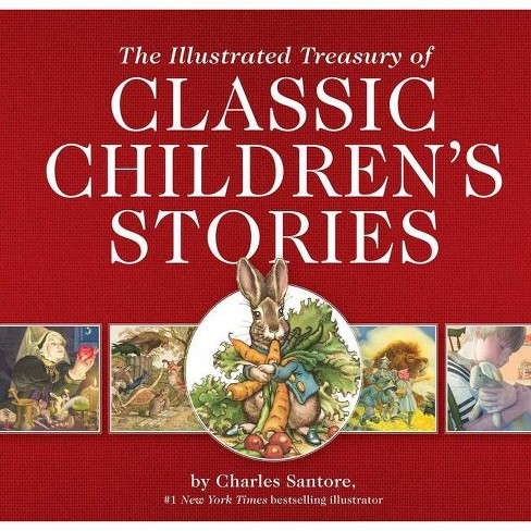 The Illustrated Treasury of Classic Children's Stories - (Classic Edition) (Hardcover) - image 1 of 1
