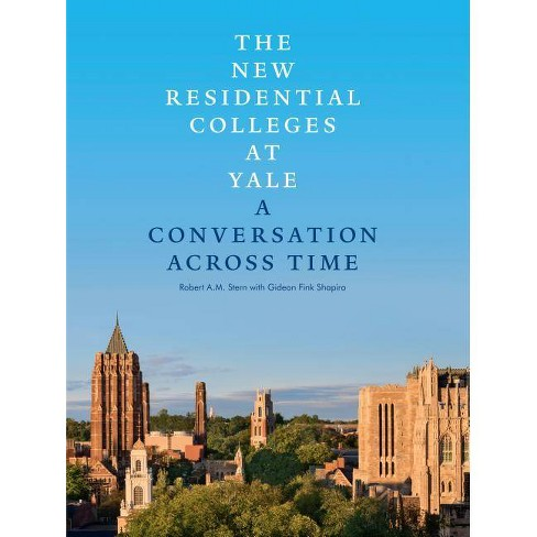 The New Residential Colleges at Yale - by  Robert A M Stern & Gideon Fink Shapiro (Hardcover) - image 1 of 1