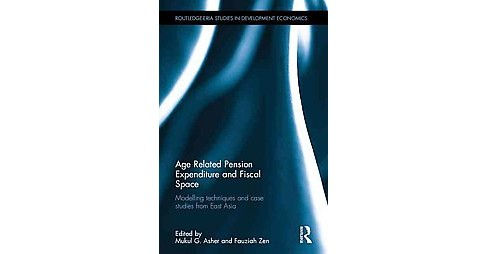 Age Related Pension Expenditure and Fiscal Space : Modelling Techniques and Case Studies from East Asia - image 1 of 1