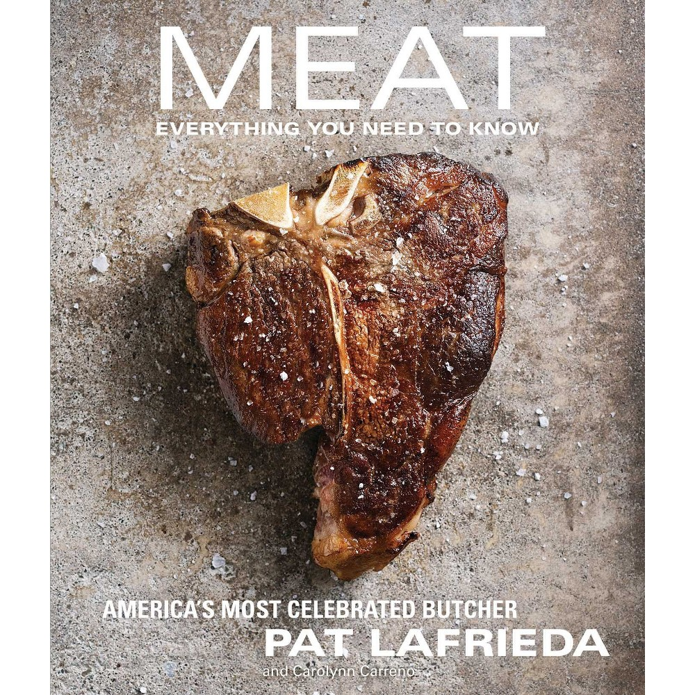 Meat : Everything You Need to Know (Hardcover) (Pat Lafrieda & Carolynn Carreno)