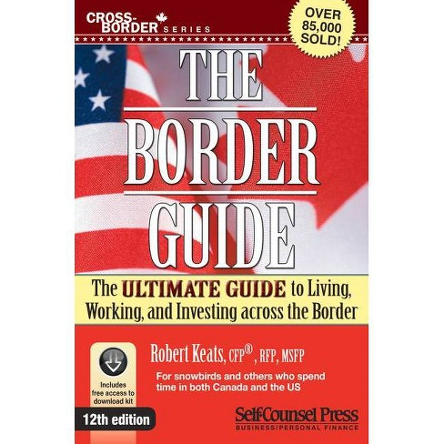 Border Guide - (Cross-Border) 12 Edition by  Robert Keats (Paperback) - image 1 of 1