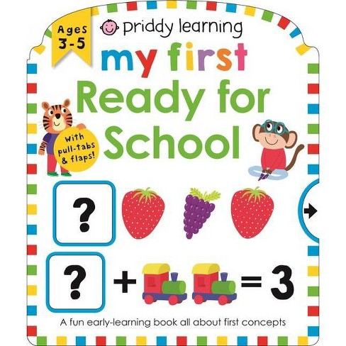 Priddy Learning: My First Ready for School - by  Roger Priddy (Board Book) - image 1 of 1