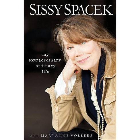My Extraordinary Ordinary Life - by  Sissy Spacek & Maryanne Vollers (Hardcover) - image 1 of 1