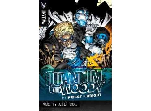 Quantum and Woody by Priest & Bright 3 : And So... (Paperback) (Christopher Priest) - image 1 of 1