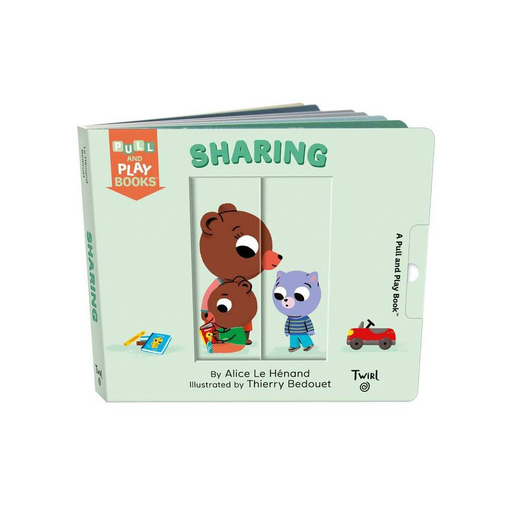 Sharing Pull And Play By Alice Le Henand Board Book