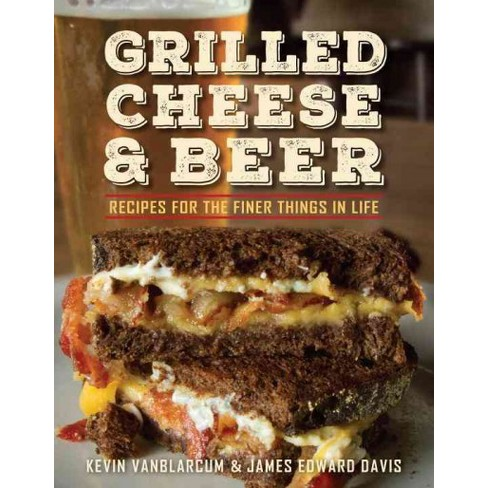 grilled cheese beer recipes for the finer things in life