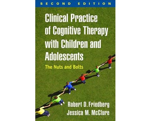 Clinical Practice of Cognitive Therapy With Children and Adolescents : The Nuts and Bolts - by Robert D. - image 1 of 1