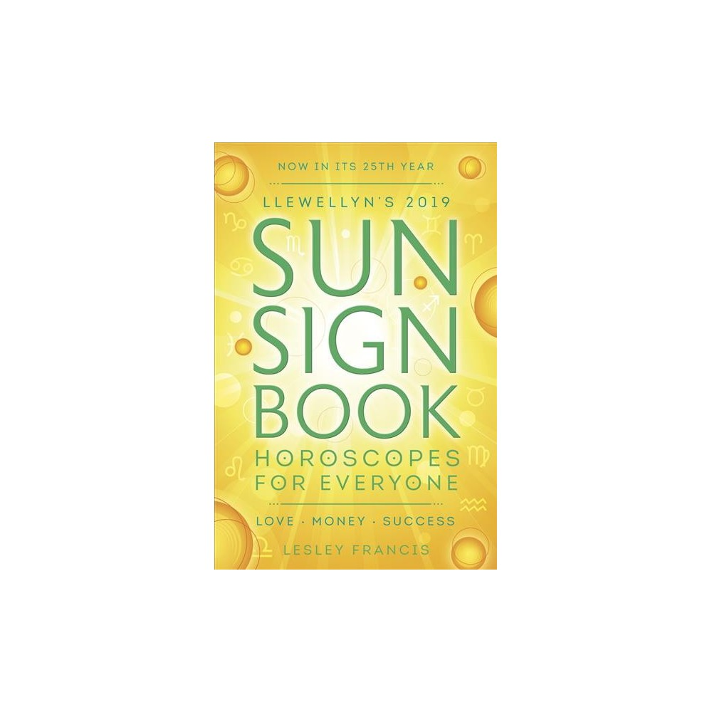 Llewellyn's 2019 Sun Sign Book : Horoscopes for Everyone - by Lesley Francis (Paperback)