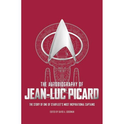 The Autobiography of Jean Luc Picard - by  David a Goodman (Hardcover) - image 1 of 1