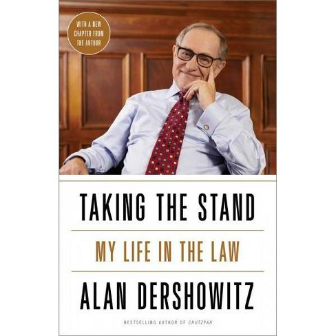 Taking the Stand : My Life in the Law -  Reprint by Alan M. Dershowitz (Paperback) - image 1 of 1