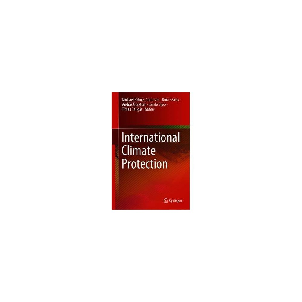 International Climate Protection - by Michael Palocz-andresen (Hardcover)