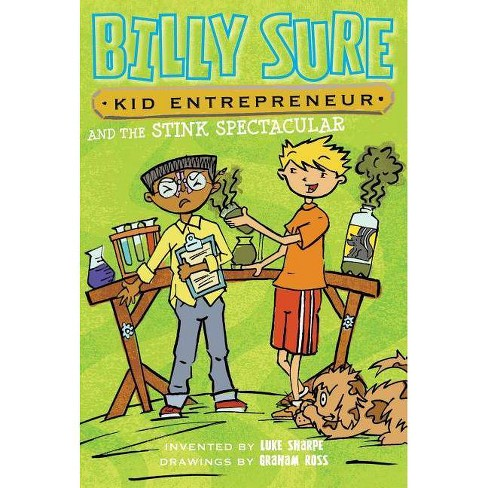 Billy Sure Kid Entrepreneur and the Stink Spectacular - by  Luke Sharpe (Paperback) - image 1 of 1